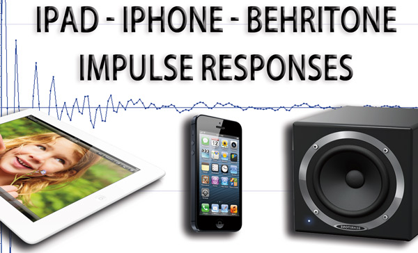 Free Impulse Responses from the iPad, iPhone and Behritone speakers