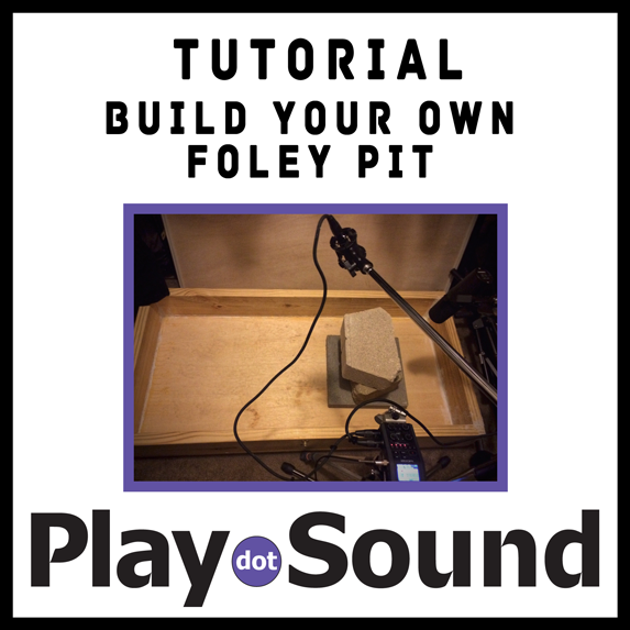 Build your own Foley Pit – PlayDotSound Tutorial Created