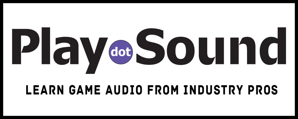 PLAYDOTSOUND – Game Audio Tutorial Website Launched