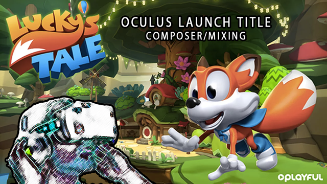 Lucky's Tale Launch Day – Composing and Mixing for the 'Super Mario Bros.' of Virtual Reality